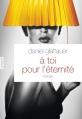 Couverture A toi pour l'éternité Editions Grasset 2013