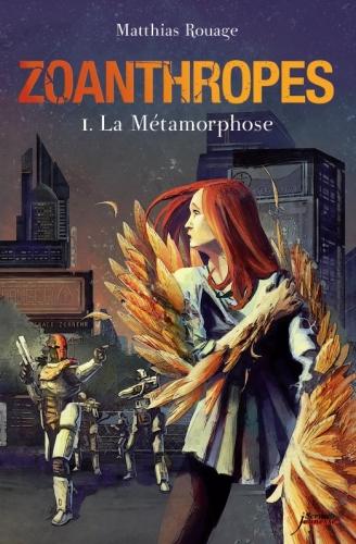 Couverture Zoanthropes, tome 1 : La Métamorphose
