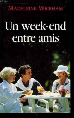Un week end entre amis livraddict for Idee repas week end entre amis