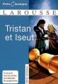 Couverture Tristan et Iseut / Tristan et Iseult / Tristan et Yseult / Tristan et Yseut Editions Larousse (Petits Classiques) 2009