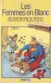 Couverture Les femmes en blanc, tome 03 : Superpiquées Editions Dupuis 1987