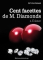 Couverture Cent Facettes de M. Diamonds, tome 04 : Éclatant Editions Addictives 2013