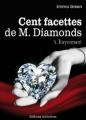 Couverture Cent Facettes de M. Diamonds, tome 05 : Rayonnant Editions Addictives 2013