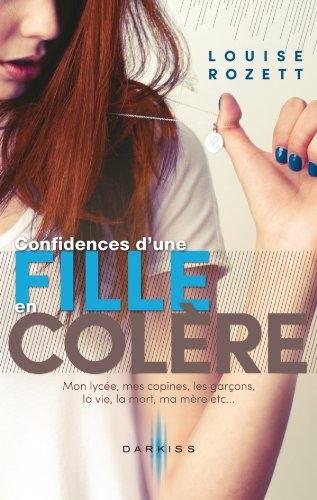 Couverture Confidences, tome 1 : Confidences d'une fille en colère