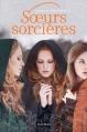 Couverture Sœurs sorcières, tome 1 Editions  2013