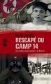 Couverture Rescapé du camp 14 : De l'enfer nord-coréen à la liberté Editions 10/18 2013