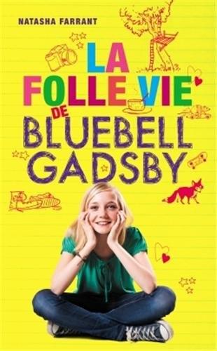 Couverture La folle vie de Bluebell Gadsby