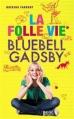 Couverture La folle vie de Bluebell Gadsby Editions Hachette (Bloom) 2013