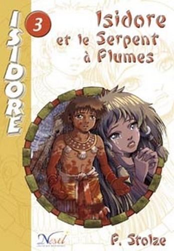 Couverture Isidore, tome 3 : Isidore et le serpent à plumes