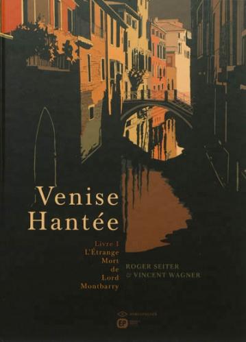 Couverture Venise Hantée, tome 1 : L'étrange mort de Lord Montbarry