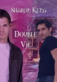 Couverture Double vie Editions Sharon Kena 2012