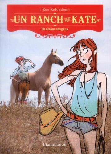 Couverture Un ranch pour Kate, tome 5 : Un retour orageux