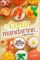 Couverture Les filles au chocolat, tome 3 : Coeur mandarine Editions Nathan 2012
