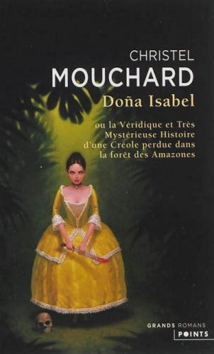 Couverture Dona Isabel ou la véridique et très mystérieuse histoire d'une Créole perdue dans la forêt des Amazones