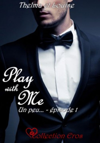 Couverture Play with me, tome 1 : Un peu ...