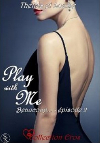 Couverture Play with me, tome 2 : Beaucoup...