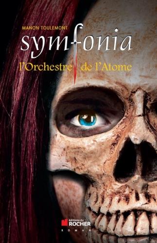 Couverture Symfonia, tome 2 : L'Orchestre de l'Atome