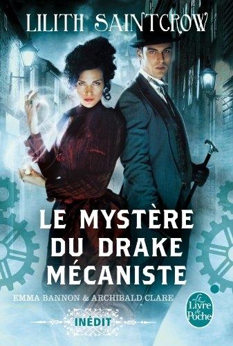 Couverture Emma Bannon & Archibald Clare, tome 1 : Le mystère du drake mécaniste