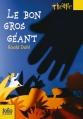 Couverture Le Bon Gros Géant / Le BGG : Le Bon Gros Géant Editions Folio  (Junior - Théâtre) 2008