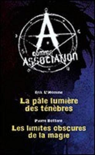 Couverture A comme association, double, tomes 1 et 2 : La pâle lumière des ténèbres, Les limites obscures de la magie