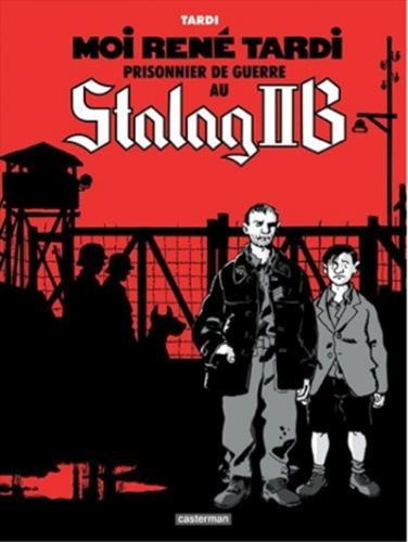 Couverture Moi, René Tardi, prisonnier de guerre au Stalag II B, tome 1