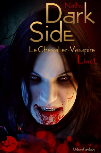 Dark-Side, tome 1 : Le Chevalier-Vampire (EBOOK) de Nathy