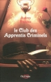 Couverture Le Club des apprentis criminels Editions  2012