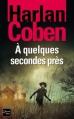 Couverture Mickey Bolitar, tome 2 : À quelques secondes près Editions Fleuve (Noir) 2013