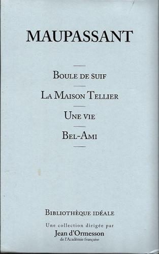 Couverture Boule de Suif, La Maison Tellier, Une vie, Bel-ami