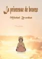 Couverture La princesse de bronze Editions 3z 2013