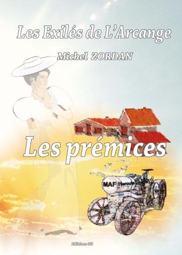 Couverture Les Exilés de l'Arcange, tome 3 : Les prémices