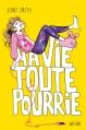 Couverture Ma vie toute pourrie Editions  2013