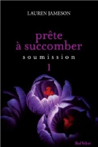 Couverture Prête à succomber, tome 1 : Soumission