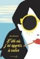 Couverture L'été où j'ai appris à voler Editions de La martinière (Fiction J.) 2013