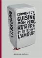 Couverture Comment j'ai cuisiné mon père, ma mère et retrouvé l'amour Editions Mirobole 2013