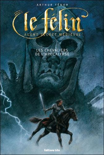 Couverture Le Félin : Agent secret médiéval, tome 02 : Les chevaliers de l'apocalypse