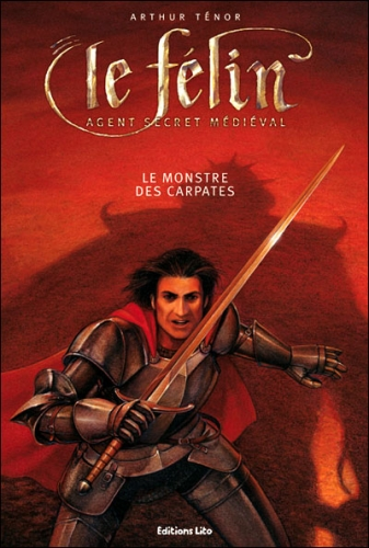 Couverture Le Félin : Agent secret médiéval, tome 04 : Le monstre des Carpates