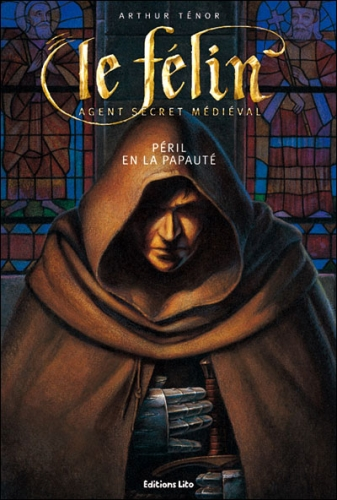 Couverture Le Félin : Agent secret médiéval, tome 05 : Péril en la papauté