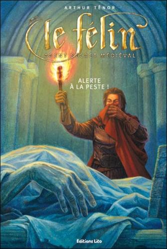 Couverture Le Félin : Agent secret médiéval, tome 09 : Alerte à la peste !
