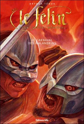 Couverture Le Félin : Agent secret médiéval, tome 10 : Le carnaval des malandrins