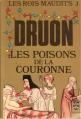 Couverture Les rois maudits, tome 3 : Les poisons de la couronne Editions Le Livre de Poche 1982