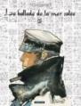 Couverture Corto Maltese, tome 01 : La ballade de la mer salée Editions Casterman 2007