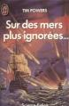 Couverture Sur des mers plus ignorées... / Sur des mers plus ignorées Editions J'ai Lu 1988