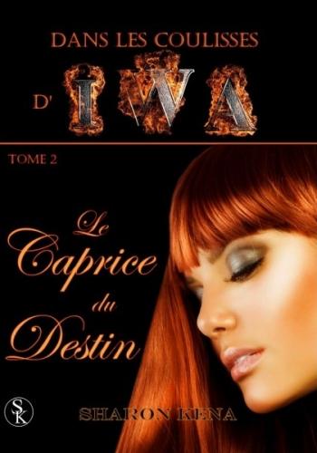 Couverture Dans les coulisses d'IWA, tome 2 : Le caprice du destin