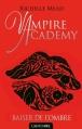 Couverture Vampire Academy, tome 3 : Baiser de l'ombre Editions Castelmore 2013