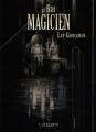 Couverture Les magiciens, tome 2 : Le roi magicien Editions L'Atalante (La Dentelle du cygne) 2013