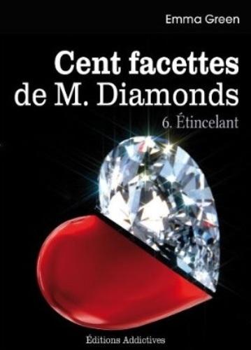 Couverture Cent Facettes de M. Diamonds, tome 06 : Étincelant