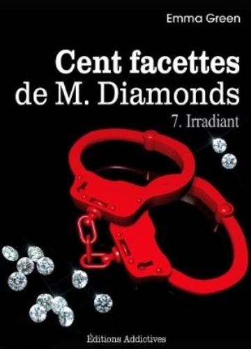 Couverture Cent Facettes de M. Diamonds, tome 07 : Irradiant