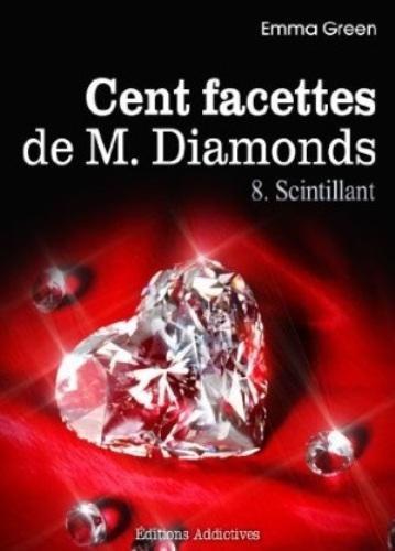 Couverture Cent Facettes de M. Diamonds, tome 08 : Scintillant