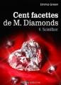 Couverture Cent Facettes de M. Diamonds, tome 08 : Scintillant Editions Addictives 2013